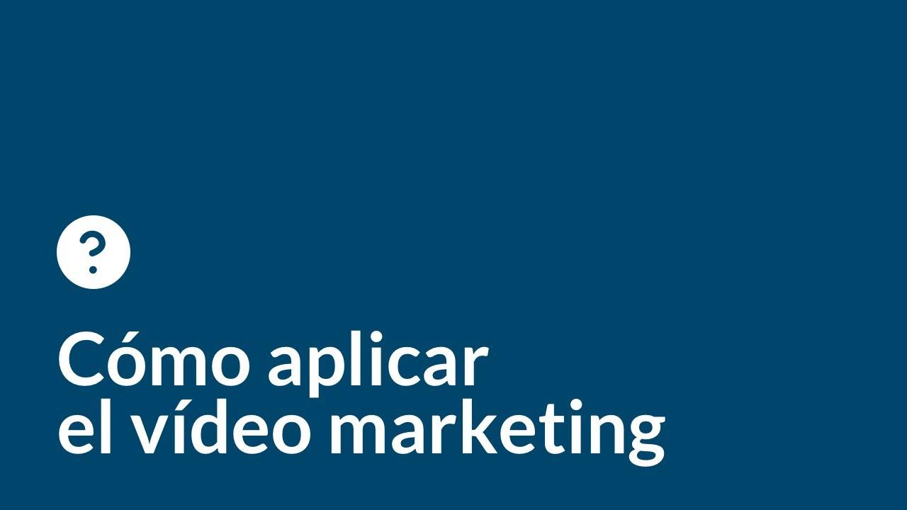Cómo aplicar el vídeo marketing