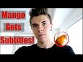Mango Gets Subtitles!!!