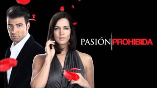 Pasión Prohibida (Amour Interdit) - Thème Principal