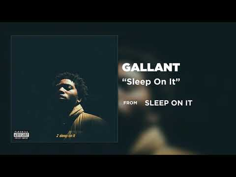 Gallant Sleep On It Audio