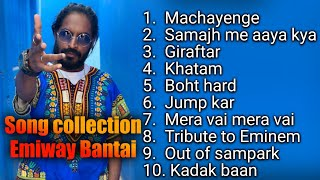 Emiway Bantai latest 2019 song collection   #jukebox song collecton
