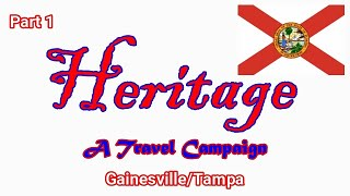 Heritage Travel Campaign-Part 1 (Gainesville/Tampa)