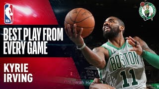 Kyrie Irving's BEST PLAY from Every Game | Boston Celtics 2017-2018 - Video Youtube