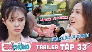 Kiếm Chồng Cho Mẹ Chồng | Trailer 33: Bách Thảo đánh nhau tưng bừng lột trần bộ mặt trà xanh