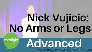 """Nick Vujicic: No Arms or Legs"" - ADVANCED - practice English with Spotlight"