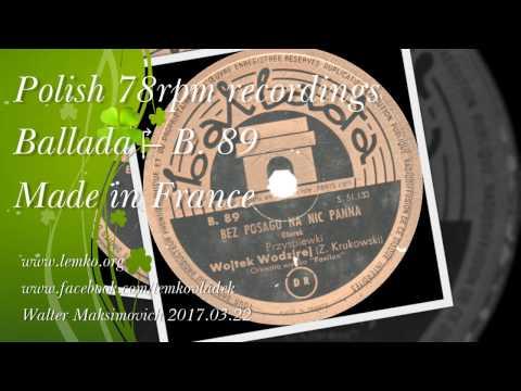 Polish 78rpm recordings, [1940?]. Ballada B-89: Na ślubnym kobiercu / Bez posagu na nic panna