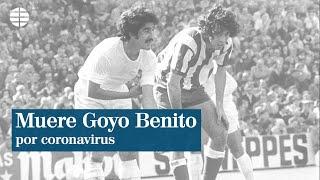 Muere Goyo Benito por coronavirus a los 73 años