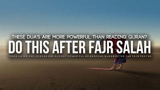 Prophet Told Us To Read These Dua's After Fajr