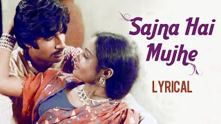 Sajna Hai Mujhe Sajna Ke Liye With Lyrics | Saudagar | Asha