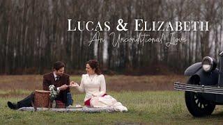Lucas & Elizabeth: An Unconditional Love (When Calls the Heart)