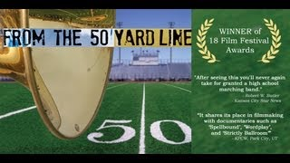 Marching Band Documentary Film FROM THE 50 YARD LINE Award Winning