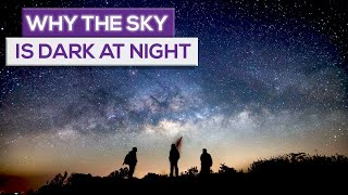 The Reason Why The Sky Is Dark At Night!