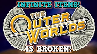 THE OUTER WORLDS IS A PERFECTLY BALANCED GAME WITH NO EXPLOITS - Infinite Money Glitch + Item Dupe