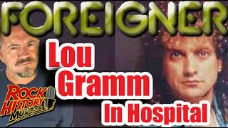 Original Foreigner Singer Lou Gramm In Hospital: Severe Respiratory Infection, Dehydration & Fatigue
