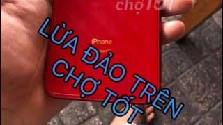 Thủ đoạn lừa đảo iphone trên chợ tốt