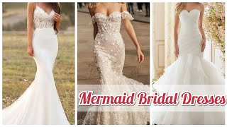 Mermaid Bridal Dresses Collection/Beaded, Embroidered And Plain Bridal Dresses