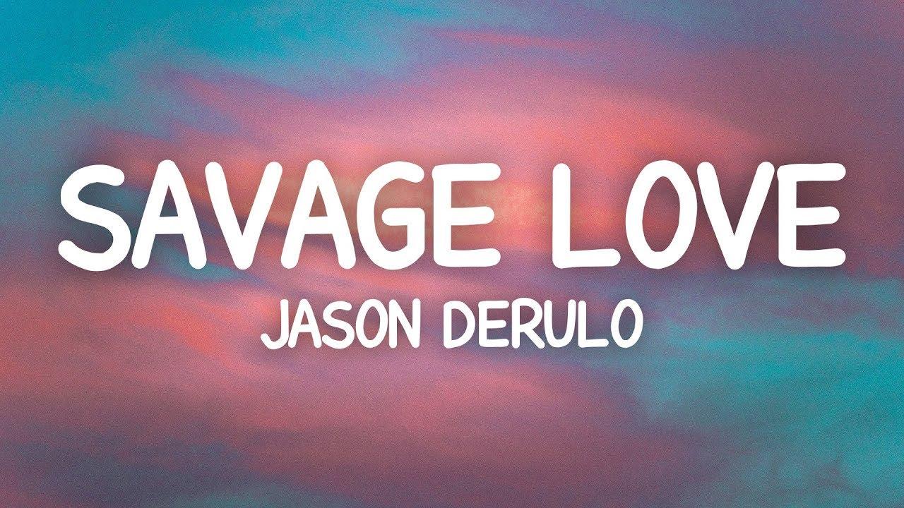 Jason Derulo - Savage Love (Lyrics / Lyric Video)