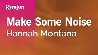 Karaoke Make Some Noise - Hannah Montana *