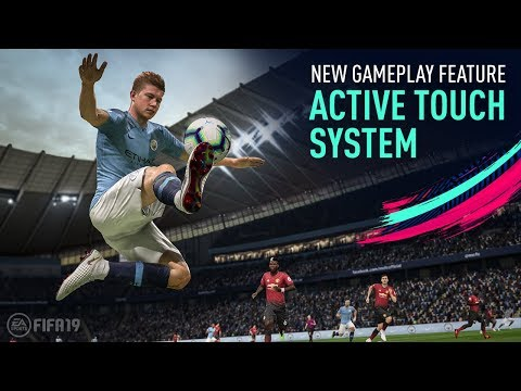 FIFA 19 | New Gameplay Features | Active Touch System