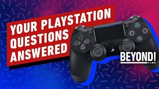 Your PlayStation Questions Answered! - Beyond Episode 607