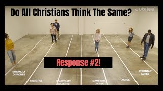 Do All Christians Think The Same? || Response #2