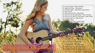 Best Country Love Songs Of All Time - Sad Country Love Songs Playlist