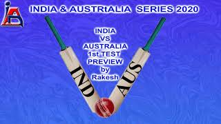 India Vs Australia 1st test preview by Rakesh