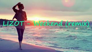 LIZOT - Weekend (remix)