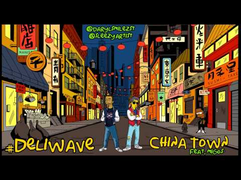 CHINATOWN - Migos (#Deliwave Remix)