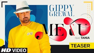 Song Teaser: Me & U | Gippy Grewal, Tania | Desi Crew | Happy Raikoti  - Download this Video in MP3, M4A, WEBM, MP4, 3GP