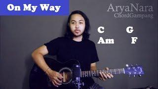Chord Gampang (On My Way - Alan Walker Sabrina Farruko) By Arya Nara (Tutorial Gitar) Untuk Pemula