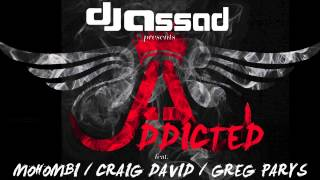 DJ Assad - Addicted (feat. Mohombi, Craig David & Greg Parys).