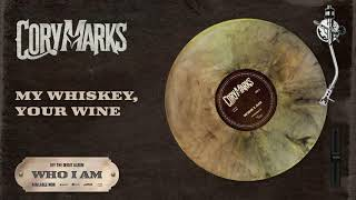 Cory Marks My Whiskey Your Wine