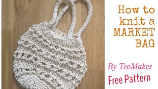 How to knit a Market Bag | TeoMakes