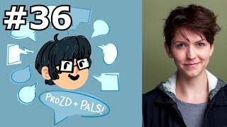 ProZD + Pals Podcast Episode 36: RILEY ROSE CRITCHLOW