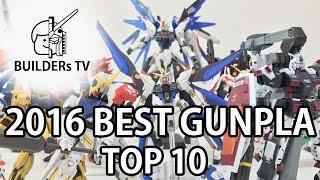 2016 BEST GUNPLA TOP 10 (2016 베스트 건프라 TOP 10) | Kholo.pk