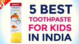 5 Best Toothpaste Brands for Kids in India with Price | Toothpaste for 1 to 6 Years children