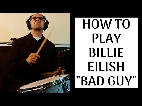"""Learn the pro tips to crush """"Bad Guy"""" by Billie Eilish on the drums."""