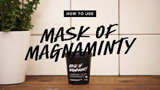 How To Use: Mask Of Magnaminty | Lush