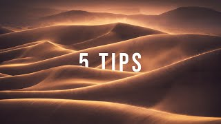 5 SIMPLE TIPS For Shooting SAND DUNES | Landscape Photography