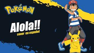 Pokemon Sun & Moon Opening 'Alola!!' (Cover Español Latino)