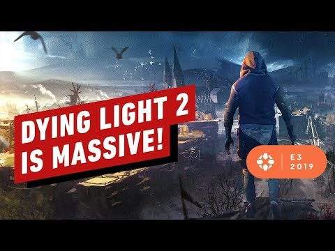 Youll Probably Only See 50 Of Dying Light 2s In Your First Playthrough E3 2019