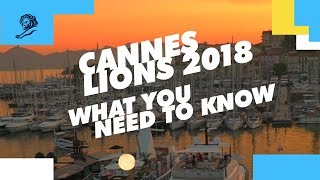 Cannes Lions 2018: What You Need To Know