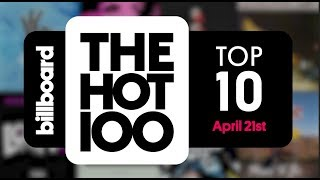 Early Release! Billboard Hot 100 Top 10 April 21st 2018 Countdown | Official