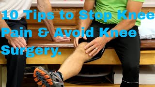 Ten Tips to Stop Knee Pain & Avoid Knee Surgery (Exercises & Stretches)