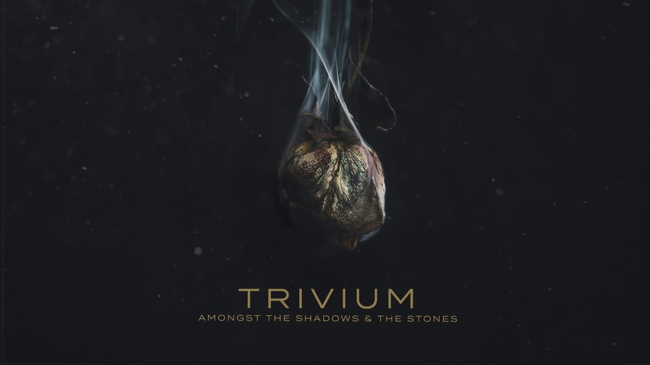 TRIVIUM - Amongst the shadows & the stones