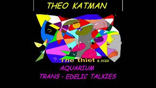 Theo Katman Acquarium Transedelic Talkies Music