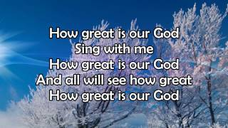 How Great Is Our God - Lyric Video HD