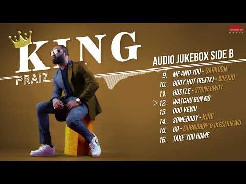 "[MIXTAPE] Album: Praiz – ""King"" (Side B)"