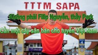 Không phải Filip Nguyễn, thầy Park cần một cây săn bàn cho tuyển Việt Nam